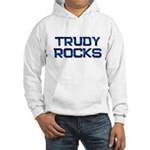 trudy rocks Hooded Sweatshirt