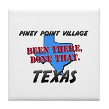 piney point village texas - been there, done that