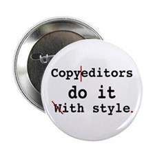 "Copy editors do it ... 2.25"" Button"
