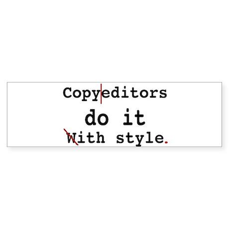 Copy editors do it ... Bumper Sticker