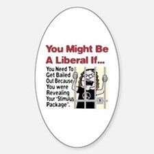 A Liberals Stimulus Package Oval Decal