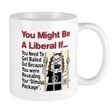 A Liberal's Stimulus Package Mug