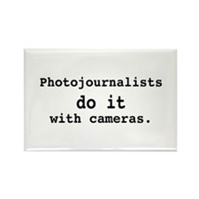 Photojournalists do it ... Rectangle Magnet