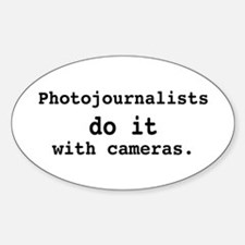 Photojournalists do it ... Oval Decal