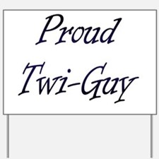 Twi-Guy Yard Sign
