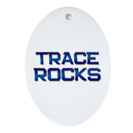 trace rocks Oval Ornament