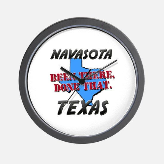 navasota texas - been there, done that Wall Clock