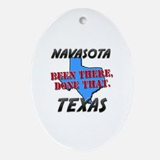 navasota texas - been there, done that Ornament (O