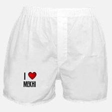 I LOVE MEKHI Boxer Shorts
