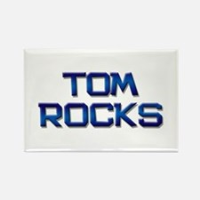 tom rocks Rectangle Magnet