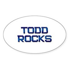 todd rocks Oval Decal