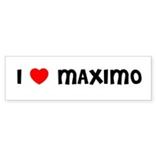 I LOVE MAXIMO Bumper Bumper Sticker
