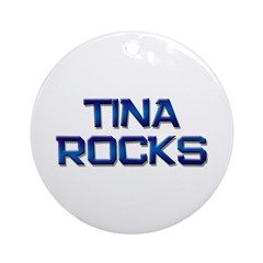 tina rocks Ornament (Round)