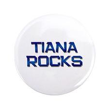 "tiana rocks 3.5"" Button"
