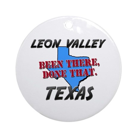leon valley texas - been there, done that Ornament