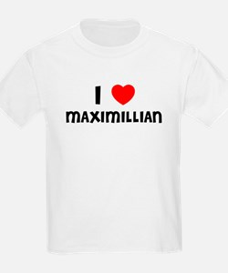 I LOVE MAXIMILLIAN Kids T-Shirt