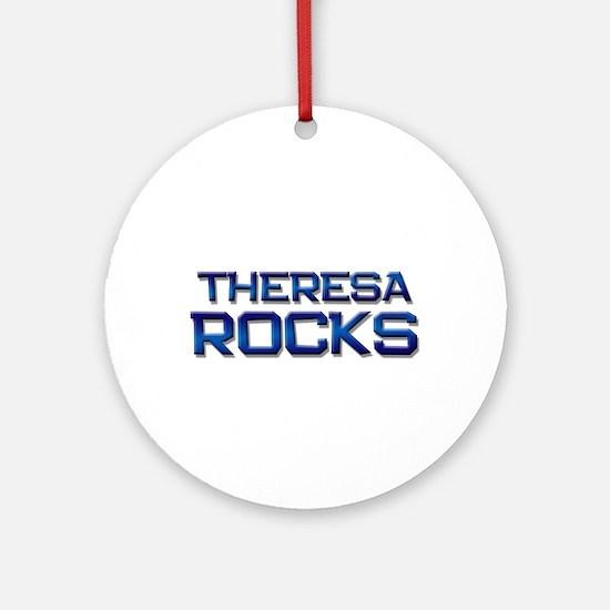 theresa rocks Ornament (Round)