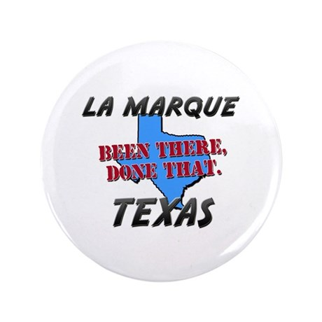 """la marque texas - been there, done that 3.5"""" Butto"""