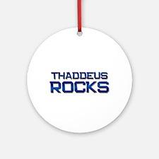 thaddeus rocks Ornament (Round)