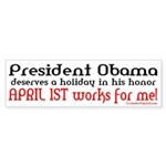 OBAMA FOOL'S DAY! Bumper Sticker