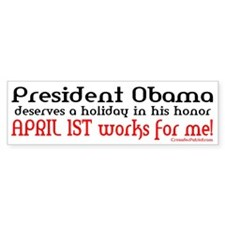 OBAMA FOOL'S DAY! Bumper Bumper Sticker
