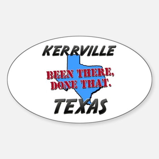 kerrville texas - been there, done that Decal
