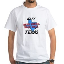 katy texas - been there, done that Shirt
