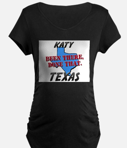 katy texas - been there, done that T-Shirt