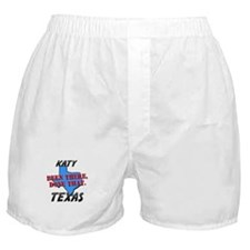 katy texas - been there, done that Boxer Shorts