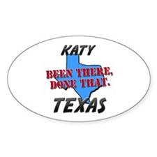 katy texas - been there, done that Oval Decal