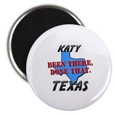 katy texas - been there, done that Magnet