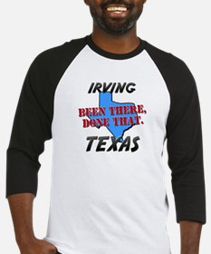 irving texas - been there, done that Baseball Jers