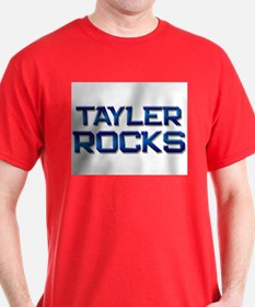 tayler rocks T-Shirt