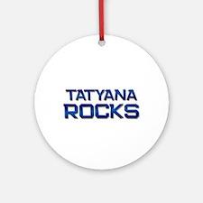 tatyana rocks Ornament (Round)
