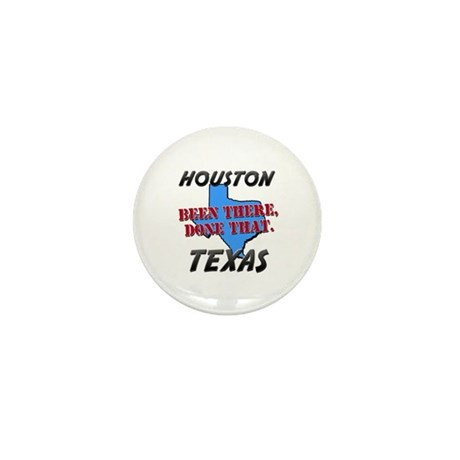 houston texas - been there, done that Mini Button