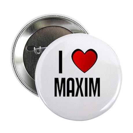 "I LOVE MAXIM 2.25"" Button (100 pack)"