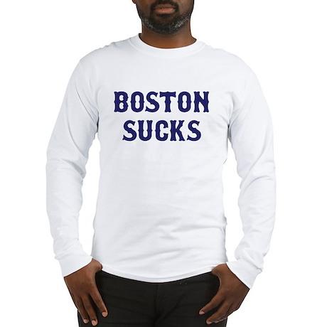 Boston Sucks Long Sleeve T-Shirt