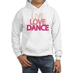 Live Love Dance Hooded Sweatshirt