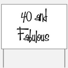 40 and Fabulous Yard Sign