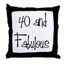 40 and Fabulous Throw Pillow