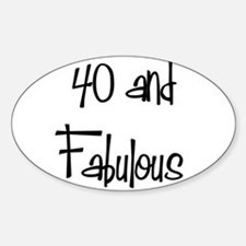 40 and Fabulous Oval Decal