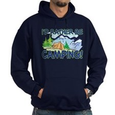 I'D RATHER BE CAMPING! Hoodie