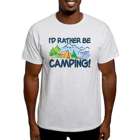 I'D RATHER BE CAMPING! Light T-Shirt