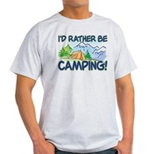 I'D RATHER BE CAMPING! T-Shirt