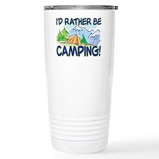 I'D RATHER BE CAMPING! Travel Mug