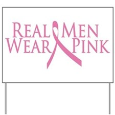 Real Men Wear Pink (2009) Yard Sign