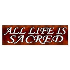 Sacred Life Bumper Sticker