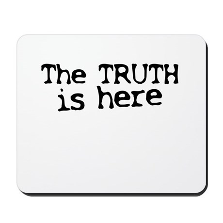 The TRUTH is here Mousepad