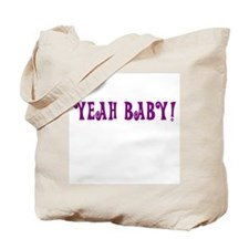 Yeah Baby! Tote Bag