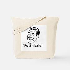 'Fo Shizzle Tote Bag
